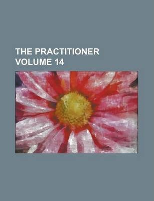 The Practitioner Volume 14