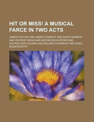 Hit or Miss! a Musical Farce in Two Acts