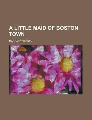 A Little Maid of Boston Town