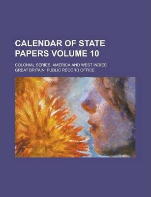 Calendar of State Papers; Colonial Series. America and West Indies Volume 10