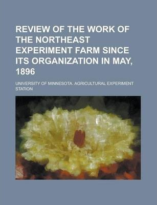 Review of the Work of the Northeast Experiment Farm Since Its Organization in May, 1896