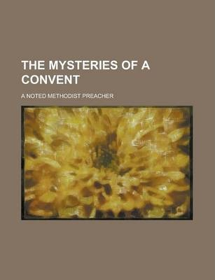 The Mysteries of a Convent