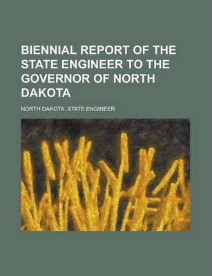 Biennial Report of the State Engineer to the Governor of North Dakota