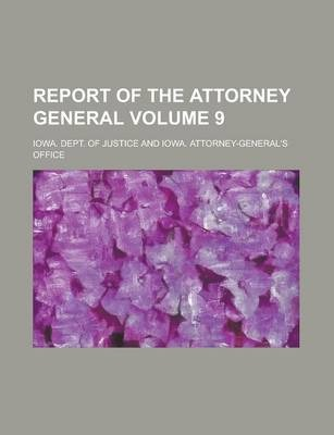 Report of the Attorney General Volume 9