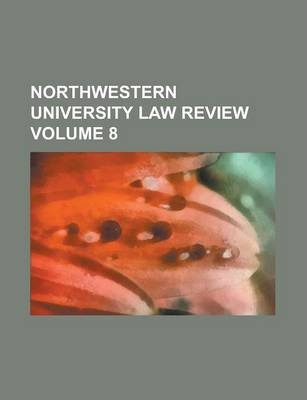 Northwestern University Law Review Volume 8