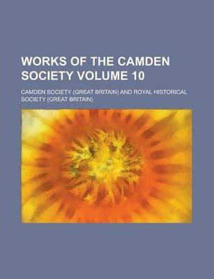 Works of the Camden Society Volume 10