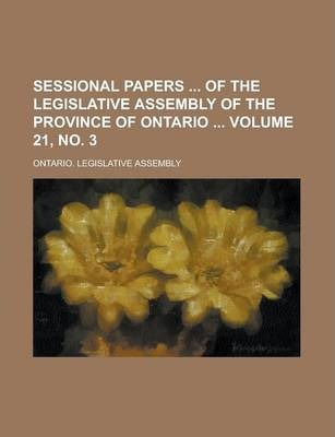 Sessional Papers of the Legislative Assembly of the Province of Ontario Volume 21, No. 3