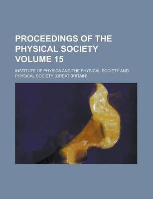 Proceedings of the Physical Society Volume 15