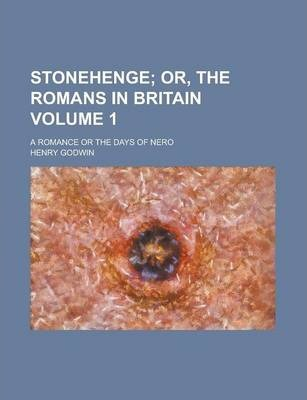 Stonehenge; A Romance or the Days of Nero Volume 1