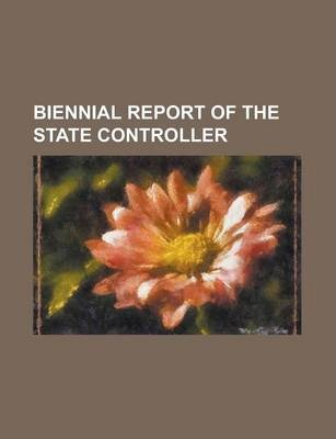 Biennial Report of the State Controller