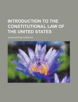 Introduction to the Constitutional Law of the United States