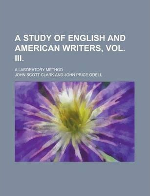 A Study of English and American Writers, Vol. III; A Laboratory Method