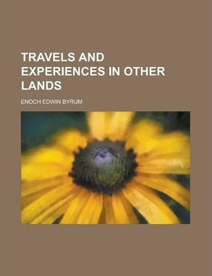 Travels and Experiences in Other Lands