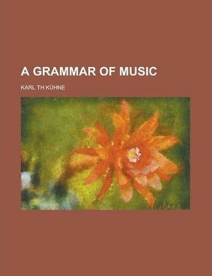 A Grammar of Music