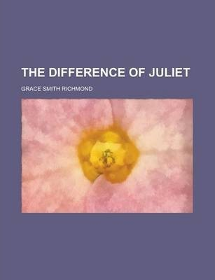The Difference of Juliet