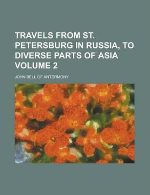 Travels from St. Petersburg in Russia, to Diverse Parts of Asia Volume 2