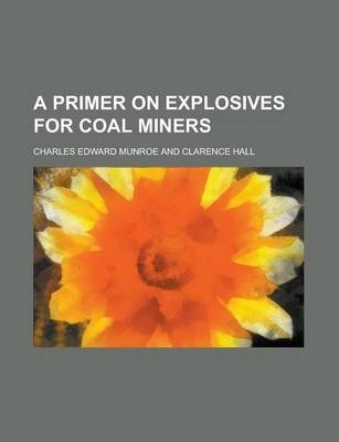 A Primer on Explosives for Coal Miners