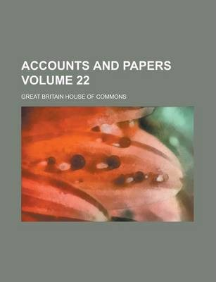 Accounts and Papers Volume 22
