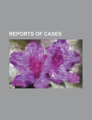 Reports of Cases Volume 21