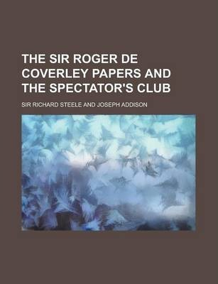 The Sir Roger de Coverley Papers and the Spectator's Club