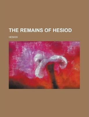 The Remains of Hesiod