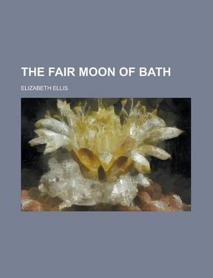 The Fair Moon of Bath
