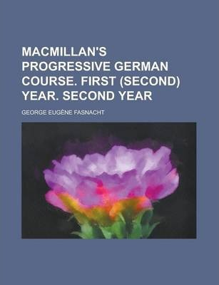 MacMillan's Progressive German Course. First (Second) Year. Second Year