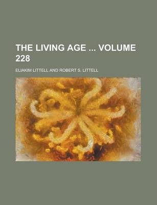 The Living Age Volume 228