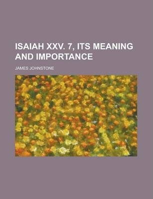 Isaiah XXV. 7, Its Meaning and Importance
