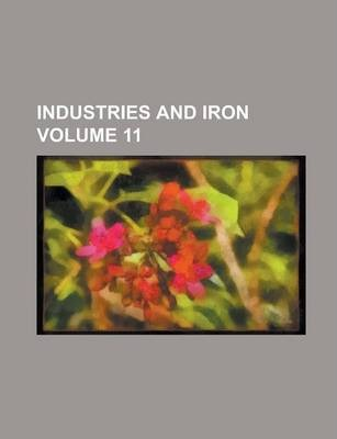 Industries and Iron Volume 11