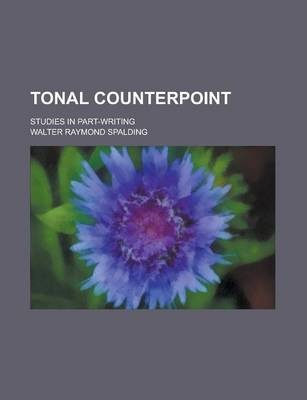 Tonal Counterpoint; Studies in Part-Writing