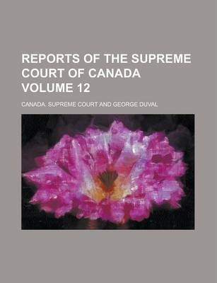 Reports of the Supreme Court of Canada Volume 12