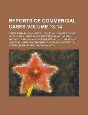 Reports of Commercial Cases Volume 13-14
