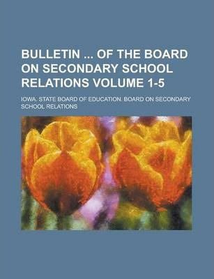 Bulletin of the Board on Secondary School Relations Volume 1-5