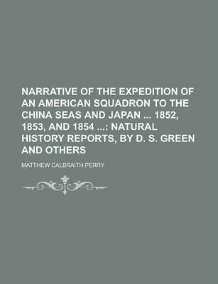 Narrative of the Expedition of an American Squadron to the China Seas and Japan 1852, 1853, and 1854
