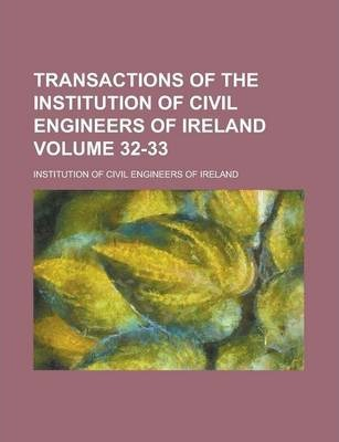 Transactions of the Institution of Civil Engineers of Ireland Volume 32-33