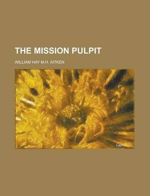 The Mission Pulpit