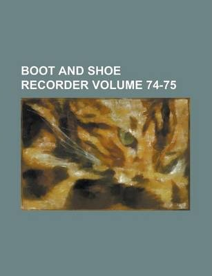 Boot and Shoe Recorder Volume 74-75