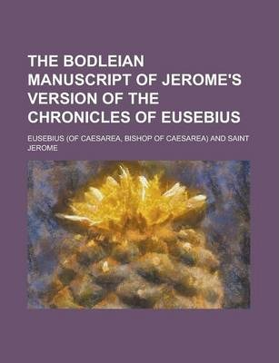 The Bodleian Manuscript of Jerome's Version of the Chronicles of Eusebius