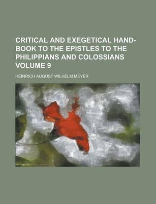 Critical and Exegetical Hand-Book to the Epistles to the Philippians and Colossians Volume 9