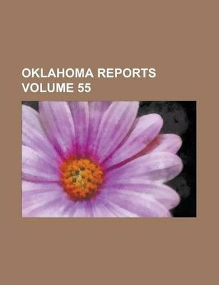 Oklahoma Reports Volume 55