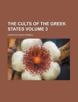 The Cults of the Greek States Volume 3