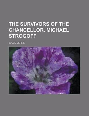 The Survivors of the Chancellor. Michael Strogoff