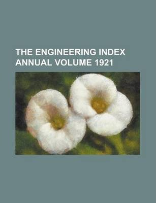 The Engineering Index Annual Volume 1921