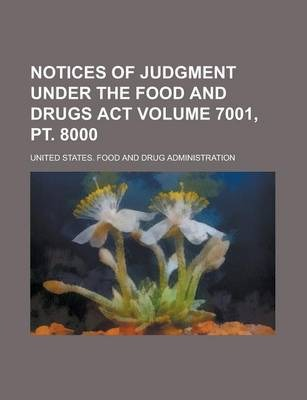 Notices of Judgment Under the Food and Drugs ACT Volume 7001, PT. 8000