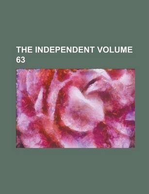 The Independent Volume 63