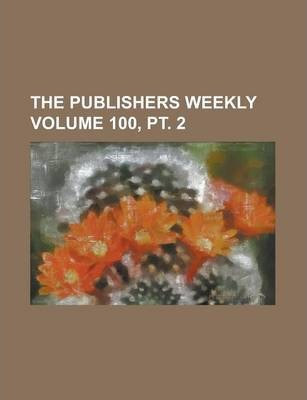 The Publishers Weekly Volume 100, PT. 2
