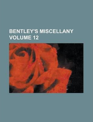 Bentley's Miscellany Volume 12