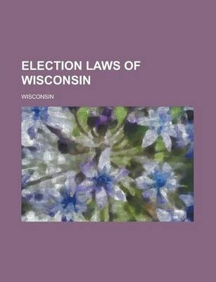 Election Laws of Wisconsin