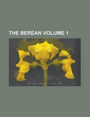 The Berean Volume 1